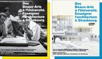 Anne-Marie Châtelet - Des Beaux-Arts à l'Université - Enseigner l'architecture à Strasbourg, 2 volumes.