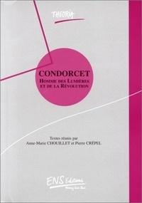 Anne-Marie Chouillet et Pierre Crépel - CONDORCET. - Homme des Lumières et de la Révolution.