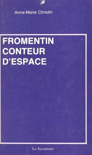 Fromentin, conteur d'espace