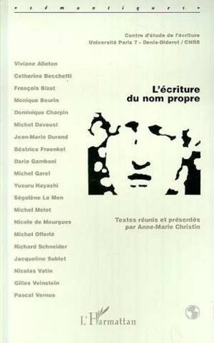 Anne-Marie Christin et  Collectif - L'écriture du nom propre.