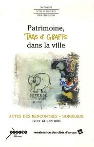 Patrimoine, tags et graffs dans la ville- Actes des rencontres Bordeaux 12 et 13 juin 2003 - Anne-Marie Civilise |