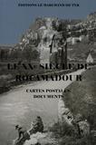 Anne-Marie Clavel et Laurent Clavel - Le XXe siècle de Rocamadour - Cartes postales, documents.