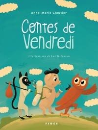 Anne-Marie Cloutier et Luc Mélanson - Contes de Vendredi.