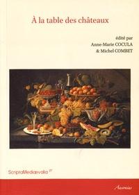Anne-Marie Cocula et Michel Combet - A la table des châteaux.