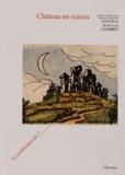 Anne-Marie Cocula et Michel Combet - Château en ruines - Actes des Rencontres d'archéologie et d'histoire en Périgord les 23, 24 et 25 septembre 2011.
