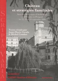 Anne-Marie Cocula et Michel Combet - Château et stratégies familiales - Actes des Rencontres d'archéologie et d'histoire en Périgord, les 22, 23 et 24 septembre 2006.