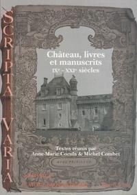 Anne-Marie Cocula - Château, livres et manuscrits, IXe-XXIe siècles : actes des rencontres d'archéologie et d'histoire.