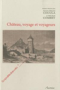 Anne-Marie Cocula et Michel Combet - Château, voyage et voyageurs.