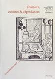 Anne-Marie Cocula et Michel Combet - Châteaux, cuisines & dépendances.