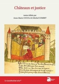 Anne-Marie Cocula et Michel Combet - Châteaux et justice.