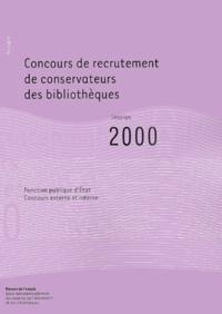Anne-Marie Cocula et  Collectif - Concours de recrutement de conservateurs des bibliothèques. - Session 2000.