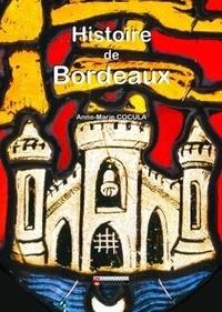 Anne-Marie Cocula - Histoire de Bordeaux.