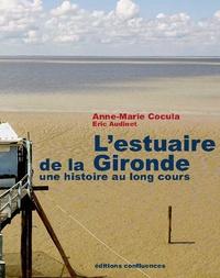 Anne-Marie Cocula - L'estuaire de la Gironde - Une histoire au long cours.