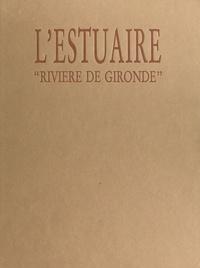 Anne-Marie Cocula et Eric Audinet - L'Estuaire, rivière de Gironde.