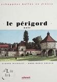 Anne-Marie Cocula et Claude Michelet - Le Périgord noir.