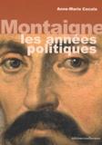 Anne-Marie Cocula - Montaigne - Les années politiques.