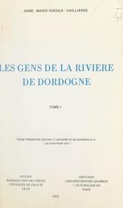 Anne-Marie Cocula-Vaillières - Les gens de la rivière de Dordogne, 1750-1850 (1) - Thèse présentée devant l'Université de Bordeaux III, le 5 février 1977.