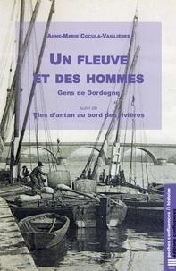 Anne-Marie Cocula-Vaillières - Un fleuve et des hommes - Gens de Dordogne.