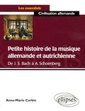 Anne-Marie Corbin - Petite histoire de la musique allemande et autrichienne - De Bach à Schoenberg.