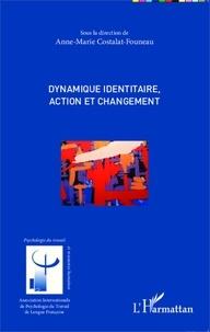 Anne-Marie Costalat-Founeau - Dynamique identitaire, action et changement.