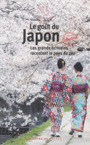 Anne-Marie Cousin - Le goût du Japon - Les grands écrivains racontent le pays du zen.