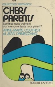 Anne-Marie Coutrot et Jean Ormezzano - Chers parents.