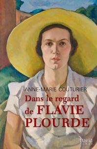 Anne-Marie Couturier - Dans le regard de Flavie Plourde.