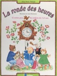 Anne-Marie Dalmais et Annie Bonhomme - La ronde des heures - 12 contes pour les enfants de 3 à 6 ans.