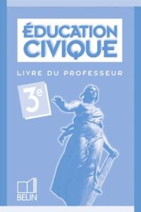 Anne-Marie Dalmasso et Franca Fiorani - Éducation civique, 3e - Livre du professeur.