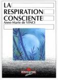 Anne-Marie de Vinci - La respiration consciente - L'art du rebirthing.