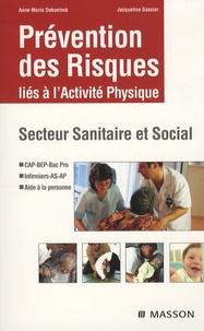 Anne-Marie Dekoninck et Jacqueline Gassier - Prévention des Risques liés à l'activité physique - Secteur Sanitaire et Social.