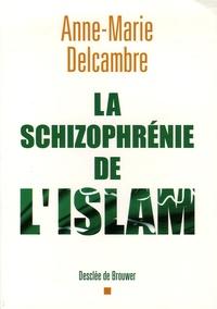 Anne-Marie Delcambre - La schizophrénie de l'islam.
