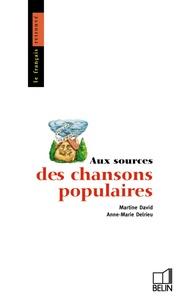 Anne-Marie Delrieu et Martine David - Aux sources des chansons populaires.