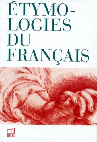 Anne-Marie Delrieu et René Garrus - Etymologies du français.