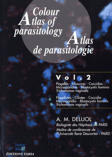 Anne-Marie Deluol - Atlas de parasitologie - Volume 2, Flagellés, infusoires, coccidies, microsporidies, blastocystis hominis, trichomonas vaginalis.