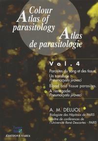 Anne-Marie Deluol - Atlas de parasitologie - Volume 4, Parasites du sang et des tissus.