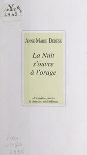 Anne-Marie Derèse et Alain Bosquet - La nuit s'ouvre à l'orage.