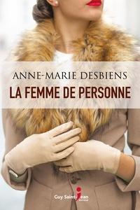 Anne-Marie Desbiens - La femme de personne.