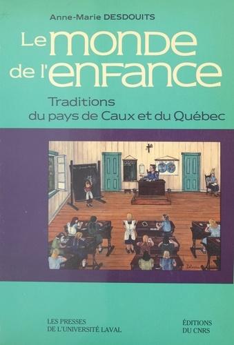 Le Monde de l'enfance : traditions du pays de Caux et du Québec