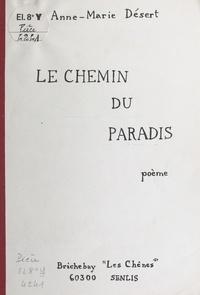 Anne-Marie Désert - Le chemin du paradis.
