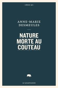 Anne-Marie Desmeules - Nature morte au couteau.