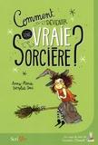 Anne-Marie Desplat-Duc - Comment devenir une vraie sorcière ?.