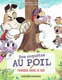Anne-Marie Desplat-Duc et Anne Dumergue - Des enquêtes au poil  : Panique dans le nid.