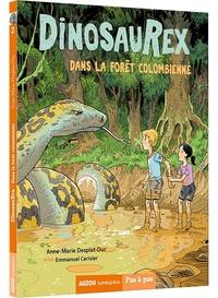 Anne-Marie Desplat-Duc et Emmanuel Cerisier - Dinosaurex Tome 2 : Dans la forêt colombienne.