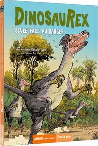 Anne-Marie Desplat-Duc - Dinosaurex Tome 3 : Seule face aux dangers.