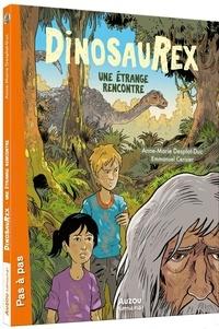 Anne-Marie Desplat-Duc - Dinosaurex Tome 4 : Une étrange rencontre.