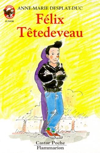 Couverture de Felix tetedeveau - - humour, junior des 7/8 ans