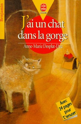 Anne-Marie Desplat-Duc - J'ai un chat dans la gorge.