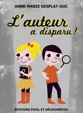Anne-Marie Desplat-Duc - L'auteur a disparu !.