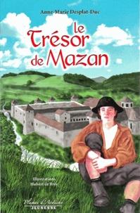Anne-Marie Desplat-Duc - Le Trésor de Mazan.